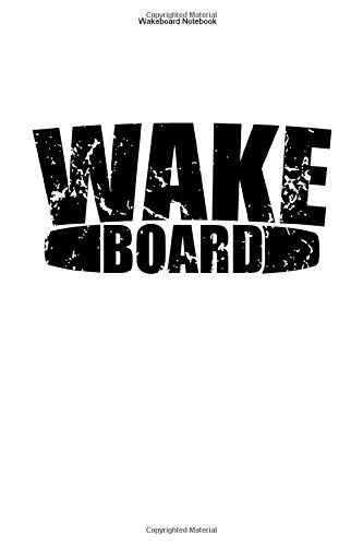 Wakeboard Notebook: 100 Pages | Lined Interior | Board Water Wake Hobby Extreme Sports Boarding Boarder Gift Team Waterski