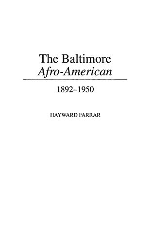 Download The Baltimore Afro-American: 1892-1950 (Contributions in Afro-american & African Studies) 031330517X