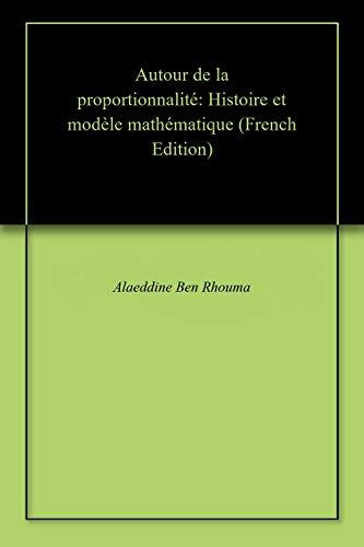 Autour de la proportionnalité: Histoire et modèle mathématique (French Edition)