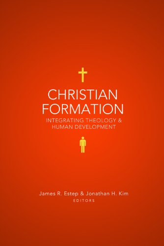 Christian Formation: Integrating Theology and Human Development
