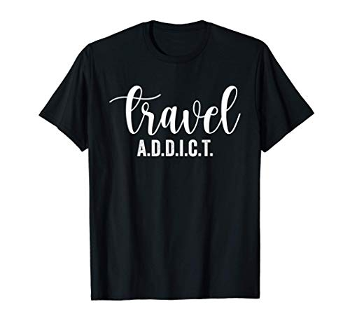 Camiseta de Adicto a los Viajes Regalos de Viaje Camiseta