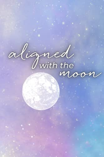 Moon Manifesting Journal: Leverage the Power of the Moon to Manifest Your Dreams
