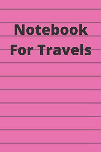 Notebook For Travels: travel notebook for women and men, travel journal, 120 pages