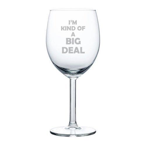 Wijnglas Goblet Ik ben een soort van een grote deal (10 oz)