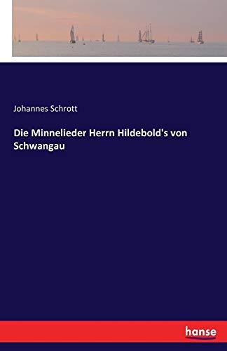 Die Minnelieder Herrn Hildebold's von Schwangau