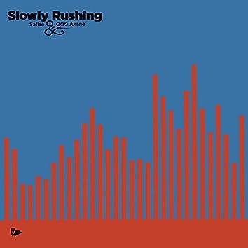 Slowly Rushing
