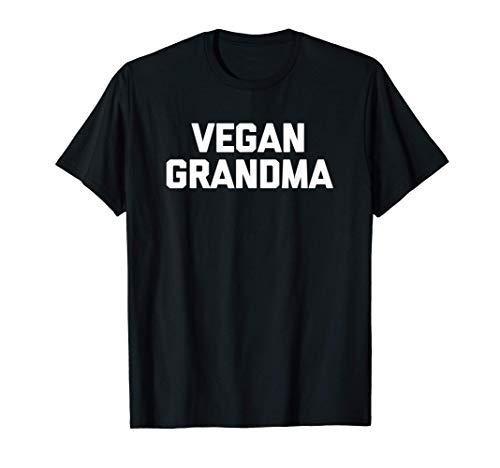 Vegan Grandma T-Shirt funny saying vegans grandmother humor T-Shirt