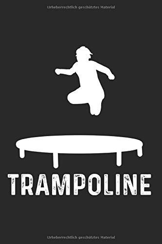 Trampolin Jumpen Trampolinspringer Jump Fitness Notizbuch: 120 Seiten Gepunktet