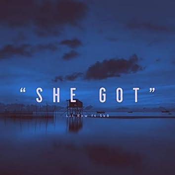 She Got