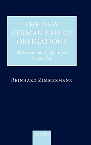 Zimmermann, R: New German Law of Obligations: Historical and Comparative Perspectives