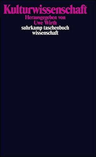 Kulturwissenschaft: Eine Auswahl grundlegender Texte (suhrkamp taschenbuch wissenschaft)