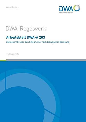 Arbeitsblatt DWA-A 203 Abwasserfiltration durch Raumfilter nach biologischer Reinigung (DWA-Arbeitsblatt)