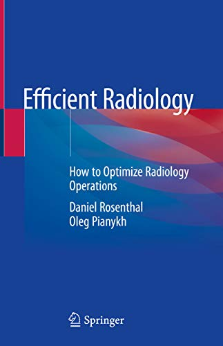 Efficient Radiology: How to Optimize Radiology Operations (English Edition)