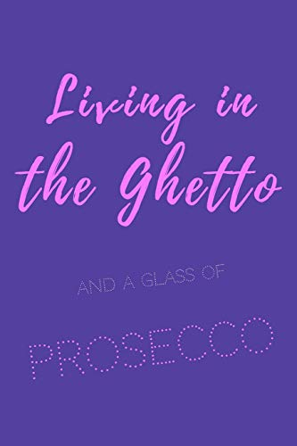Living in the ghetto and a glass of prosecco: Sassy quotes notebook journal cover. Cool sassy stylish elegant sassy diva quotes about prosecco in the ... diva quotes. Sassy quotes for drinking girls!