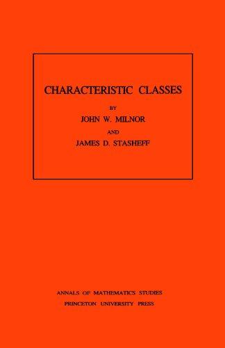 Characteristic Classes. (AM-76) (Annals of Mathematics Studies)