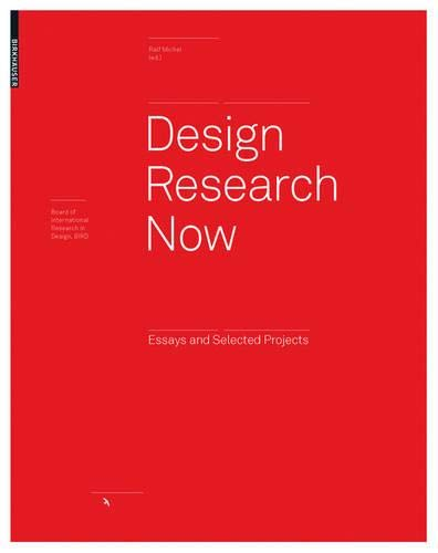 Design Research Now: Essays and Selected Projects (Board of International Research in Design)