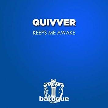 Keeps Me Awake