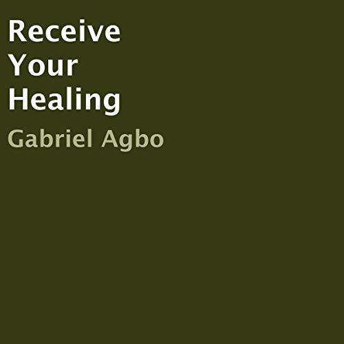 Receive Your Healing audiobook cover art