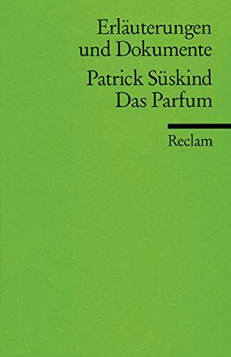 Das Parfüm. Erläuterungen und Dokumente.