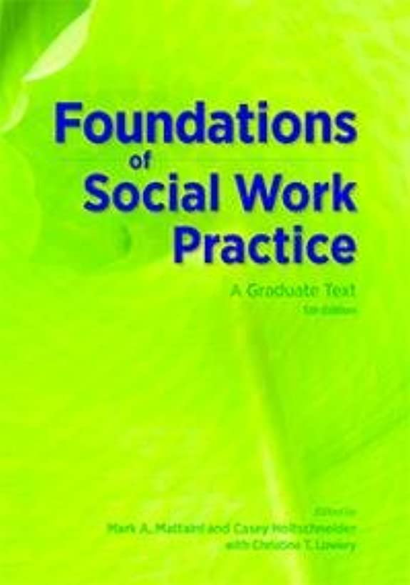 Foundations of Social Work Practice: A Graduate Text (5th ed.