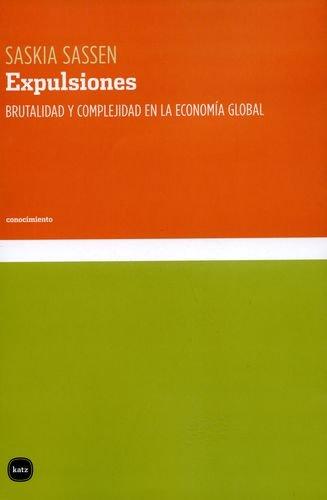 Expulsiones: Brutalidad y complejidad en la economía global