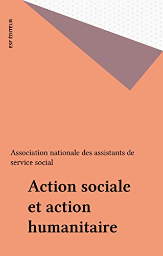 Action sociale et action humanitaire (Collection Actions sociales) (French Edition)