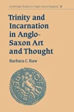 Trinity and Incarnation in Anglo-Saxon Art and Thought (Cambridge Studies in Anglo-Saxon England)
