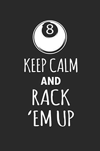 KEEP CALM AND RACK EM UP: Billard Notizbuch Billiard Notebook Pool Planer Snooker Bullet Journal 6x9