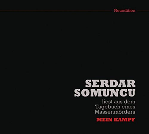 Serdar Somuncu liest aus dem Tagebuch eines Massenmörders: Mein Kampf (Neuedition): WORTART