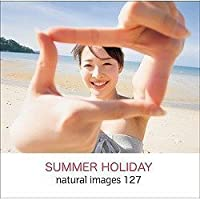 naturalimages Vol.127 SUMMER HOLIDAY