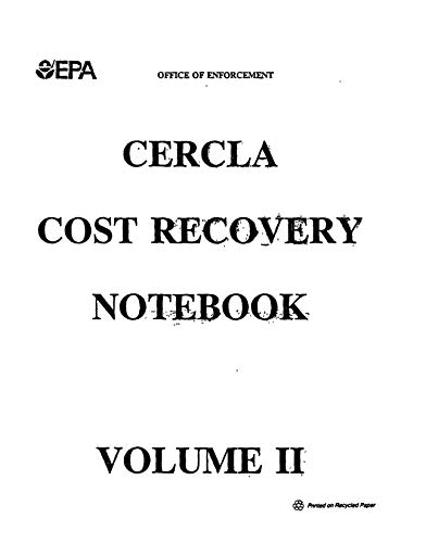 CERCLA Cost Recovery Notebook Volume II Office of Enforcement (English Edition)
