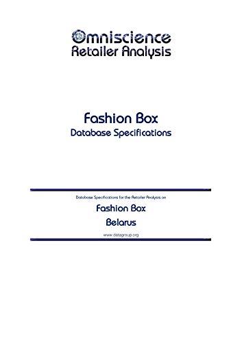 Fashion Box - Belarus: Retailer Analysis Database Specifications (Omniscience Retailer Analysis - Belarus Book 35561) (English Edition)