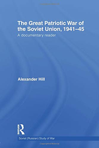 The Great Patriotic War of the Soviet Union, 1941-45 (Soviet (Russian) Study of War)