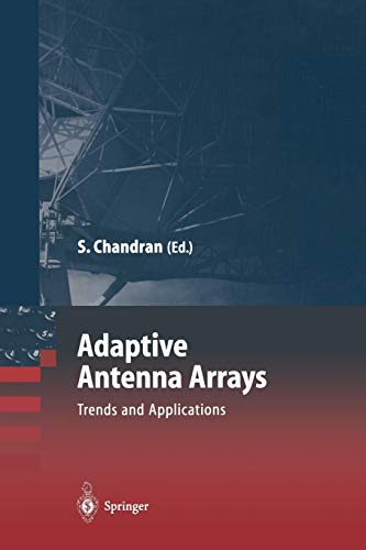 Adaptive Antenna Arrays: Trends And Applications (Signals And Communication Technology)