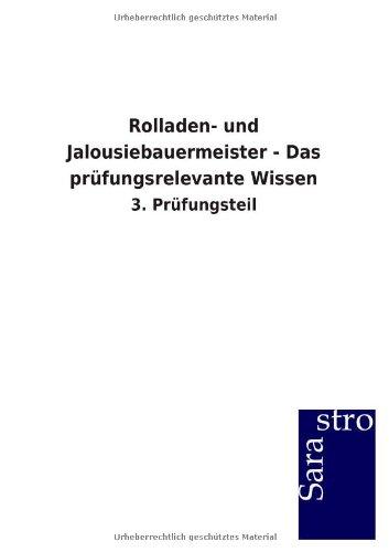 Rolladen- und Jalousiebauermeister - Das prüfungsrelevante Wissen: 3. Prüfungsteil