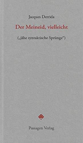 """Der Meineid, vielleicht: (""""jähe syntaktische Sprünge"""") (Passagen forum)"""