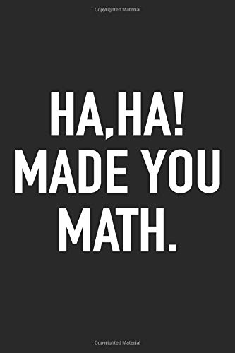 Made You Math Geometry formulas mathematician math teacher math class: Notebook - notebook - notepad - diary - planner - grid - dotted notebook - 6 x 9 inches (15.24 x 22.86 cm) - 120 pages