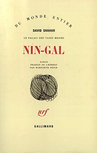 Nin-Gal (Le palais des vases brisés, IV)
