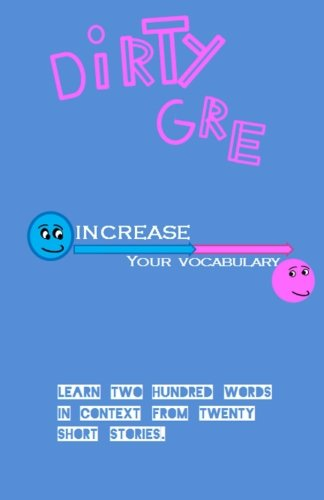 The Dirty GRE: Volume 1 (Word Builder)