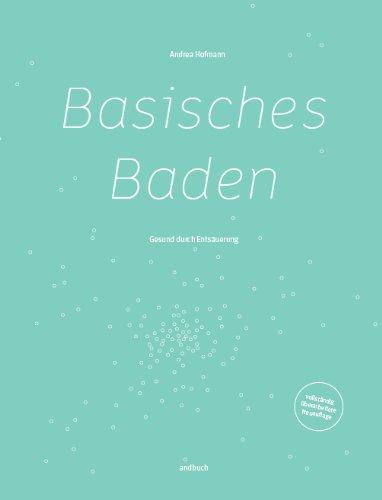 Basisches Baden - Gesund durch Entsäuerung (Basenbad, Entsäuerung, Übersäuerung)