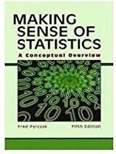 Making Sense of Statistics: A Conceptual Overview 5th (fifth) edition by Pyrczak, Fred published by Pyrczak Publishing (2010) [Paperback]