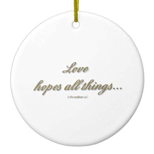 Arthuryerkes Love Hopes All Things/Love Endures All Things Christmas Ornament Ceramic Circle 3 inch