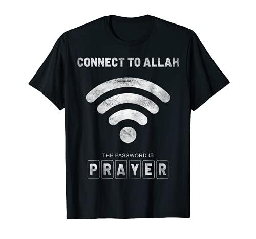 Connect To Allah The Password Is Prayer Islamic Camiseta