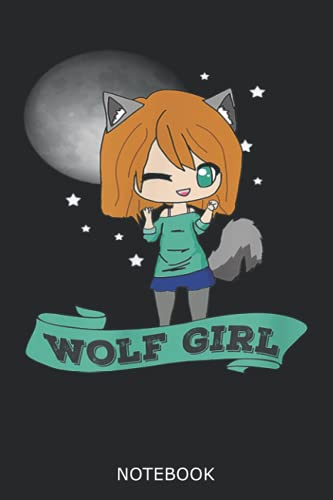 Kawaii Cute Wolf Girl Anime Chibi Full Moon Notebook: Lined 6x9 120 Pages Notebook ,Cute Anime Girl Diary or Notepad for Sketching and Writing ,Gift for All Anime Lovers