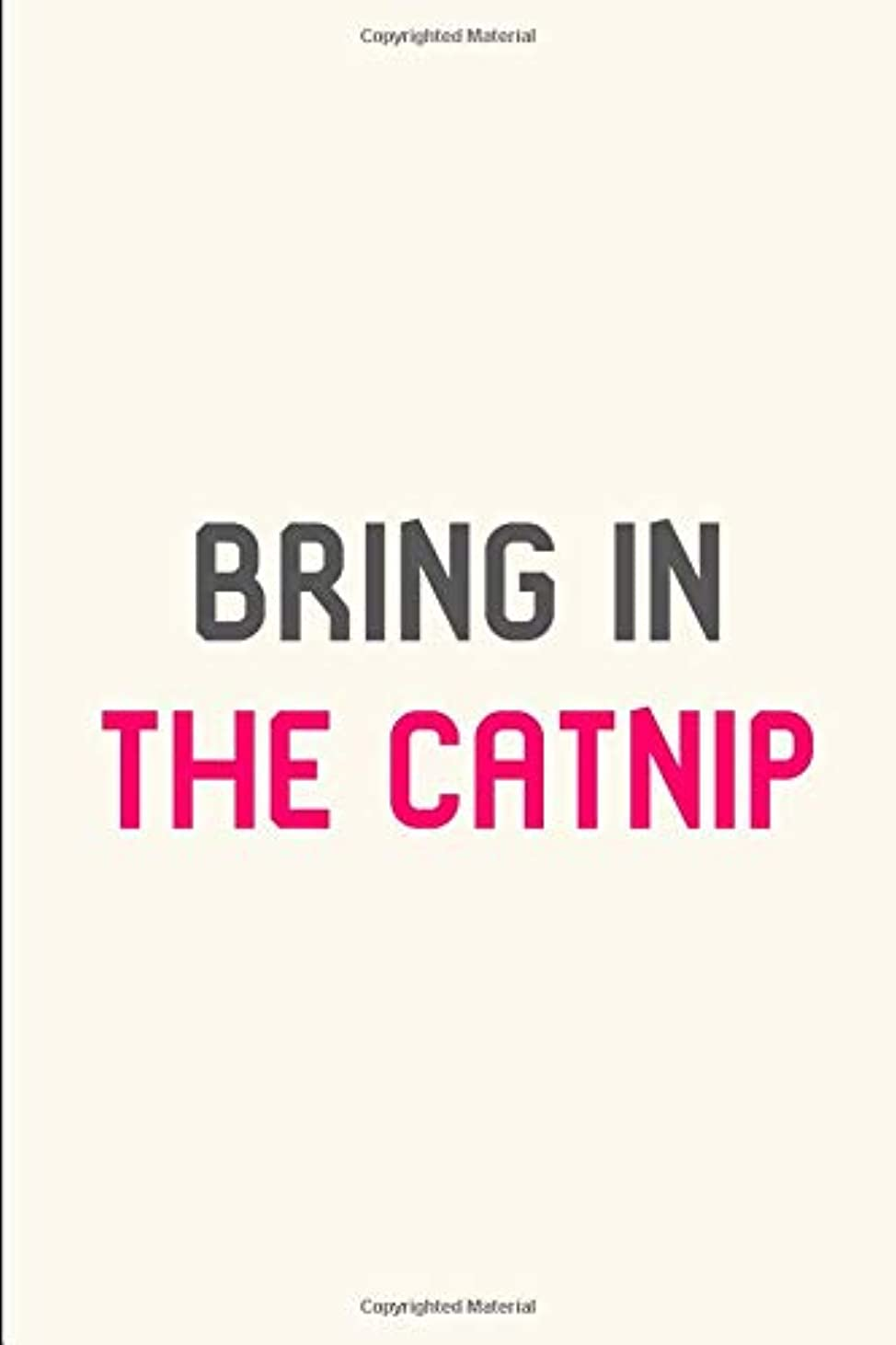 小麦粉光沢のある肺炎Bring in the Catnip Pet Stunt Quote Filmmakers College Ruled Notebook: Blank Lined Journal