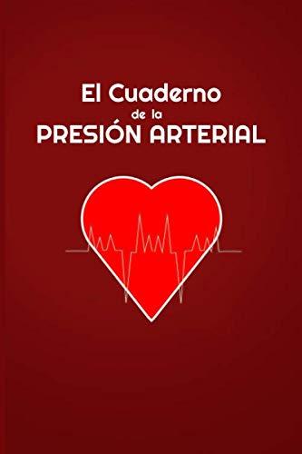 El cuaderno de la presión arterial: El registro diario para monitorear la presión arterial.