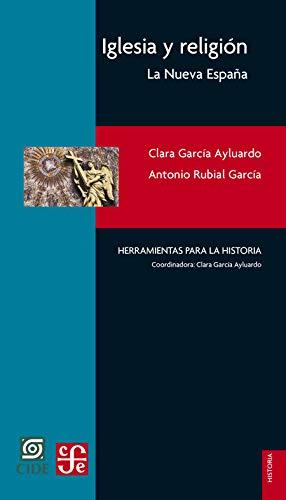 Iglesia y religión. La Nueva España (Historia / History) eBook ...