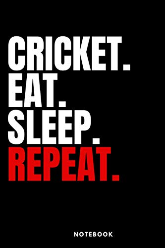 CRICKET.EAT.SLEEP.REPEAT: Gift Notebook for Cricket Lovers, Great Gift for a Boy who likes Ball Sports, Gift Book for Cricket Player and Coach, Journal 6.9 inches,100 Pages,