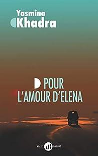 Pour l'amour d'Elena par Yasmina Khadra