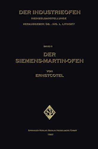 Der Siemens-Martin-Ofen: Die Grundsätze des Herdstahlofen-Betriebes (German Edition)